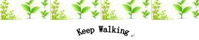 keep walking.JPG