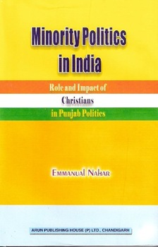 Minority Politics In India-Role And Impact Of Christians In Punjab Politics Book