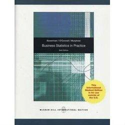 Business Statistics in Practice [Paperback] Bruce L. Bowerman (Author)