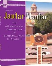 JANTAR MANTAR - The Astronomical Observatory of Maharaja Sawai Jai Singh II