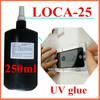 UV 250ml LOCA 25 lcd bonding adhesive glue repair screen for HTC iPhone 4 5 Samsung replacement digitizer
