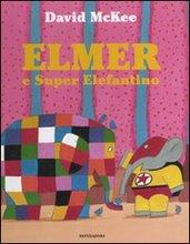 Elmer e Super Elefantino.