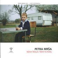 Petra Mrsa. Nova Skola / New school.