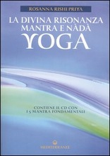 La divina risonanza. Mantra e nada yoga. Con CD audio.
