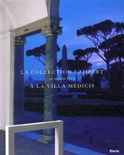 Le Grand Tour. La Collection Lambert la Villa Mdicis. [Ed. Italian/French].