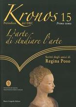 Kronos. Vol. 15. L'arte di studiare l'arte. Scritti degli amici di Regina Poso.