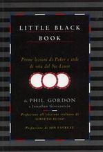 Little black book. Prime Lezioni di Poker e Stile di Vita del No Limit.