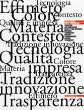 Italy builds/Italia Construye. Tradition and innovation, quality and business, material, technology, context, transparency, c