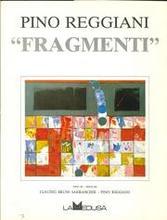 Pino Reggiani. Fragmenti.