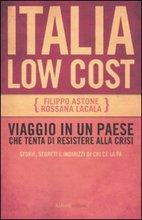 Italia Low Cost. Viaggio in un Paese che Tenta di Resistere alla Crisi.
