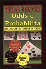 Texas Hold'em. Odds e Probabilit. Limit, No-Limit e Strategie di torneo.