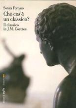 Che cos' un classico? Il classico in J.M. Coetzee.