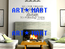 Wall Decal - All our dreams can come true, if we have the courage to pursue them. Walt Disney Vinyl Decal Quote Wall Art NO.114