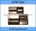 ATM Slot for WINCOR 2050 Anti Fraud Equipment