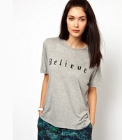 2013 nwe women t- shirt Believe letters printed linen gray short-sleeved T-shirt Women  Size: XS S M L XL XXL Free Shipping