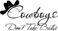 Cowboys Dont Take Baths vinyl wall decal quote sticker decor Inspirational ON Wall Decal Sticker Vinyl Wall Room Decal