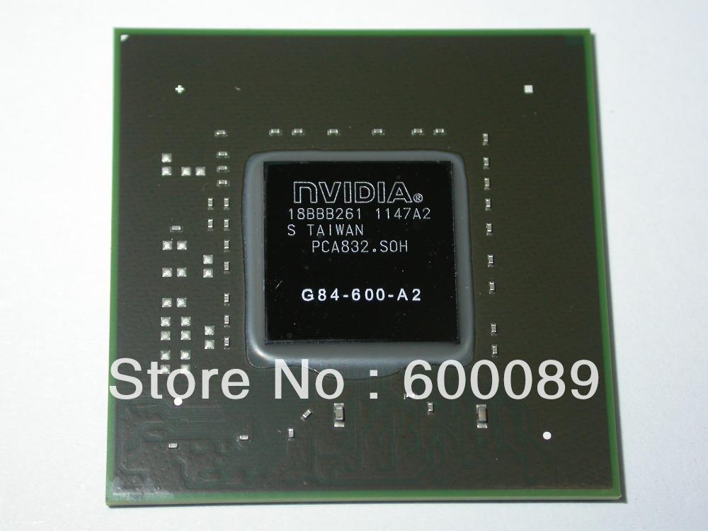 1PC original and new nVIDIA chipset G84-600-A2 2010+(China (Mainland))