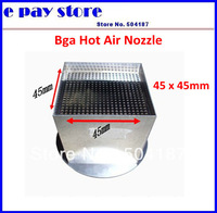 Freeshipping 45x 45mm Bga Hot Air Nozzle For Honton / Zhuomao / BGA Rework System