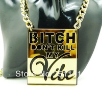 Bitch don't kill my vibe necklace