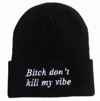 bitch don't kill my vibe beanies hats most popular mens sports  skullies beanie caps black grey