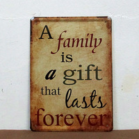 15*20CM A family is a gift that lasts forever Vintage Signs Art Decor Tin Sign Wall Decals Decorative Painting