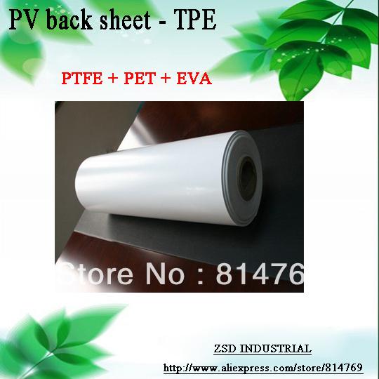 Hot DIY solar cell panel TPE back sheet PTFE + PET + EVA 0.3mm to power supply warranty 15years(China (Mainland))