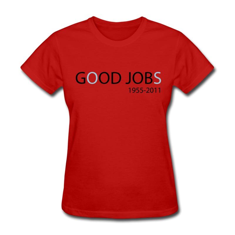 O-Neck Womens Tee-Shirt God Job vs Good Jobs - Steve Jobs tribute Design Your Own Fashion Style Tee for Lady(China (Mainland))