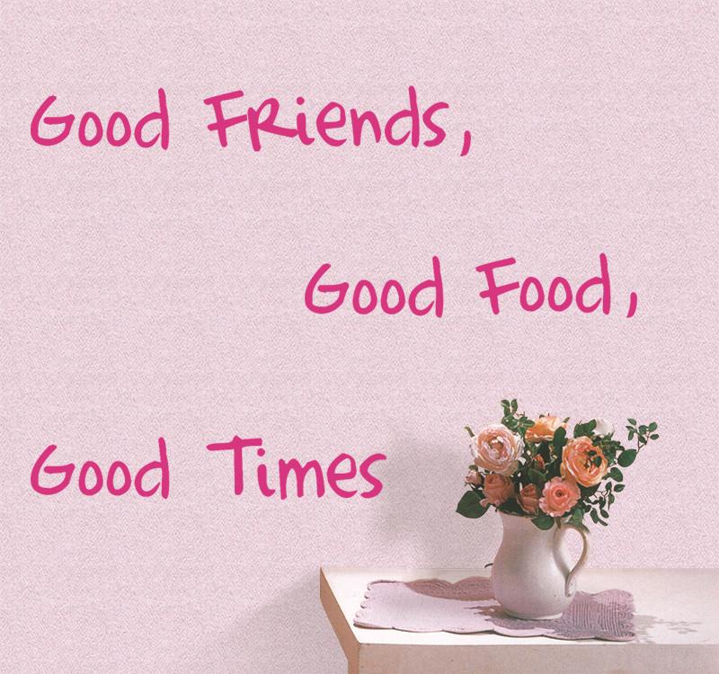 Good Food Good Friends Good Times Wall Decal Good Friends Food Times
