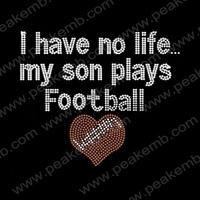 New Design I Have No Life My Son Plays Football Iron On Rhinestones Patterns T Shirt Transfer Designs 30Pcs/Lot  Free Shipping