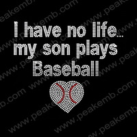 I Have No Life My Son Plays Baseball Rhinestone Iron On Transfer Hot Fix Motif Clothing Appliques 30Pcs/Lot  Free Shipping