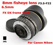 6,5 milímetros 8 milímetros F3.5-22 alta qualidade lente olho de peixe grande angular para FX DX manual da câmera DSLR foco fixo frete grátis(China (Mainland))