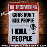 [ Mike86 ] NO TRESPASSING GUN KILL PEOPLE Metal Plaque Gift Wall art Painting Bar Craft  Decor AA-175 Mix order 20*30 CM