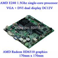 Manufacturers supply industrial motherboard HD6310 AMD E240 1.5Ghz games ITX board MSATA Y45_2L DDR3 VGA DVI dual display DC12V
