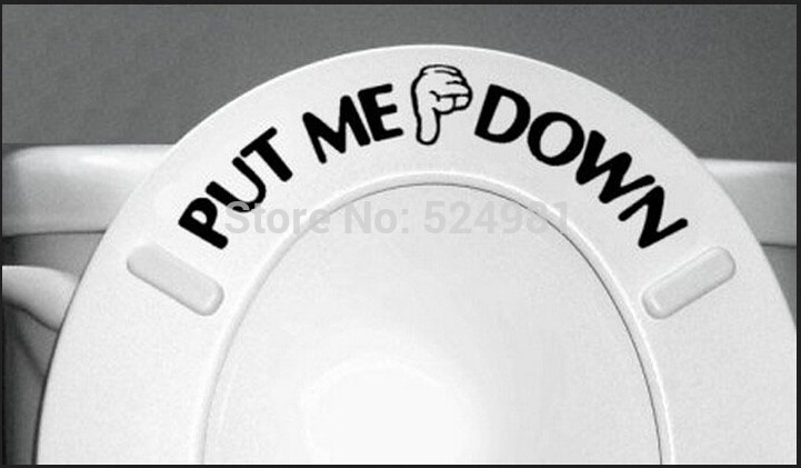 Free shipping PUT ME DOWN Bathroom Toilet sticker Seat Sign Reminder Quote Word Lettering Art Vinyl Sticker(China (Mainland))