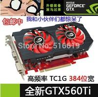 Free shipping GTX560Ti 1G Memory 384 bit computer graphics card game 3D preferred Seckill GTS450