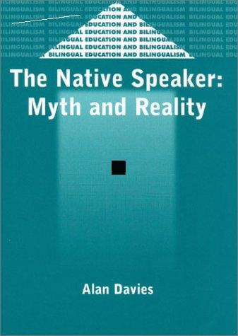 the native speaker: and reality (bilingual education and bilingualism , 38)-2-alan davies(China (Mainland))