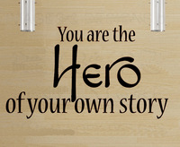 You are the Hero of your own story-Art Vinyl DIY wall sticker decal decor quote lettering gift home shop room decoration