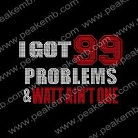 Wholesale 30Pcs/Lot I Got 99 Problems And Watt Ain't One Crystal Rhinestone Heat Press Transfers Motif Free Shipping