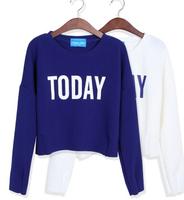 2014 New Sweatshirt Women Hoody Fashion TODAY Letters Printed Hoodies Female Long Sleeve Thin Short Pullovers Autumn Wear HO8076