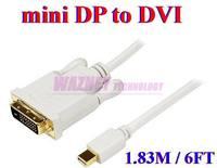 250pcs/lot *mini dp to dvi cable Thunderbolt  Mini Display Port to DVI male Converter Cable 6ft / 1.8M For apple Macbook Pro Air