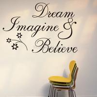 New Fashion English proverb home decoration stickers Dream Imagine Believe Adesivo De Parede P3