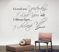 8069/56 * 45cm / Loved you yesterday ZooYoo English Proverbs trade wall stickers car stickers