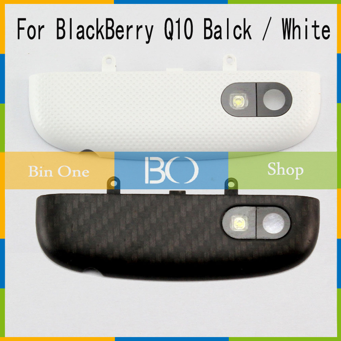 Housing Top Up Back Camera Antenna Flash Cover case For Black Berry Q10 Balck / White(China (Mainland))