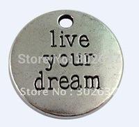 40Pcs Tibetan Silver LIVE YOUR DREAM Charms A12584
