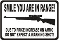 SMILE IN RANGE GUN AMMO WARNING SHOT SECURITY HUMOR SIGN(China (Mainland))