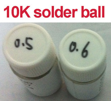 Free shipping (2 pieces/lot) 10k BGA Solder Balls Leaded 0.5 0.6 mm for Reballing Rework SGS Sn63/Pb37(China (Mainland))