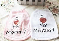 Fast Shipping!  Nice Pet Dog Clothes T-Shirt I Love My Mommy S,M,L,XL 4 Size Available