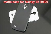 Matte Plastic Case for Samsung Galaxy S4 i9500 via DHL 200pcs/lot