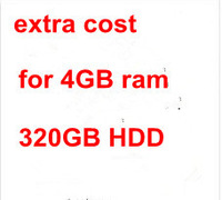 extra cost for 4GB ram, 320GB HDD instead of 2GB ram,160GB HDD