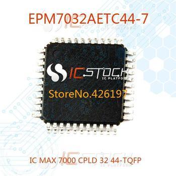 EPM7032AETC44-7 IC MAX 7000 CPLD 32 44-TQFP 7032 EPM7032AETC44 3pcs